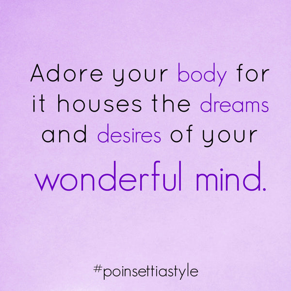 Adore-Your-Body-For-It-Houses-Your-Beautiful-Mind-Quote