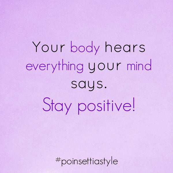Your-Bosy-Hears-Everything-Your-Mind-Says-Stay-Positive-Quote