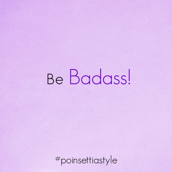 Be-Badass-Quote