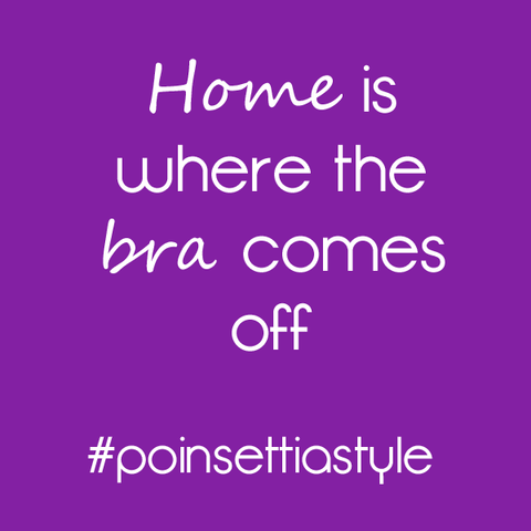 Home-is-where-the-bra-comes-off-lingerie-quote