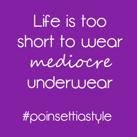 Life-is-too-short-to-wear-mediocre-underwear-lingerie-quote