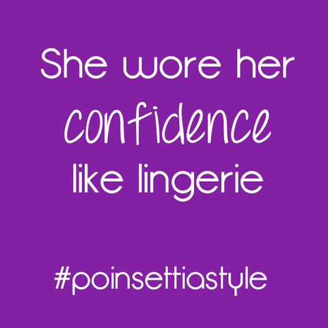 She-wore-her-confidence-like-lingerie-Poinsettia-quote