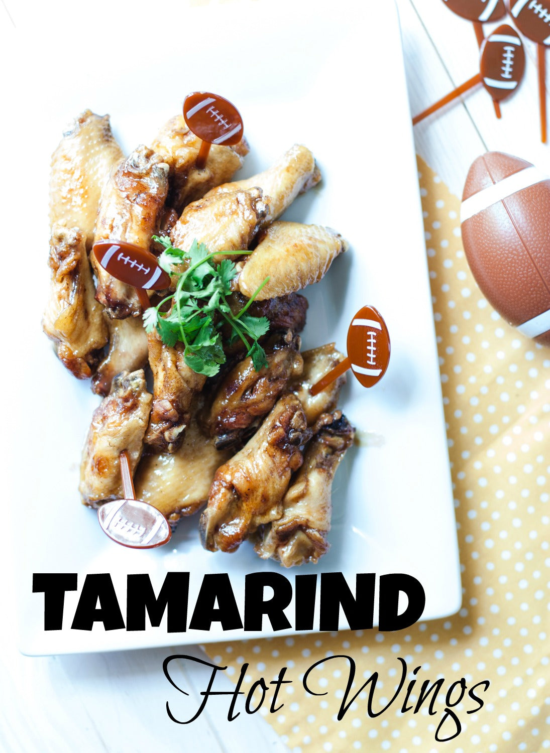 Tamarind Hot Wings for Game Day Snacks