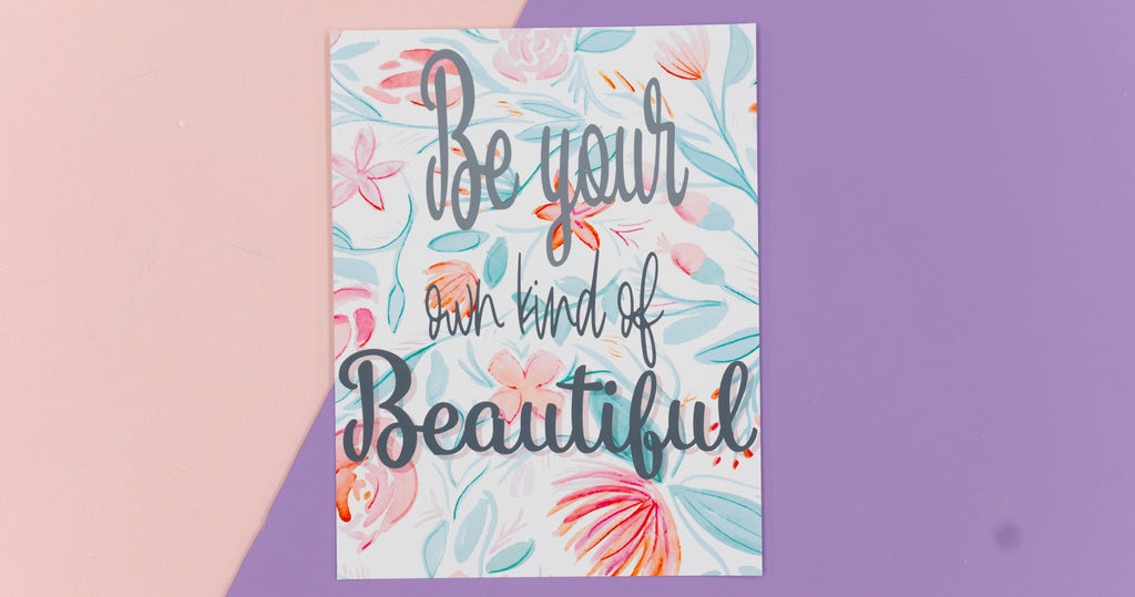 Be Your Own Beautiful Bright Floral Happy Art Print - Digital Download - Craft Box Girls