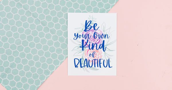 Be Your Own Kind of Beautiful Happy Art Print - Digital Download - Craft Box Girls