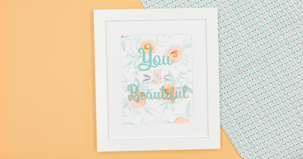 You Are Beautiful Happy Art Print - Digital Download - Craft Box Girls