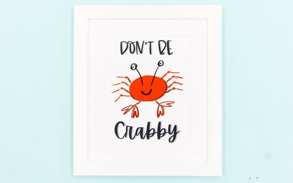 Don't Be Crabby Happy Art Print - Digital Download - Craft Box Girls
