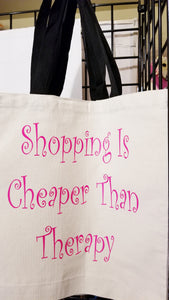 Shopping Is Cheaper Than Therapy Canvas Tote Bag