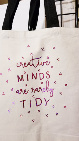 Creative Minds Are Rarely Tidy Tote Bag