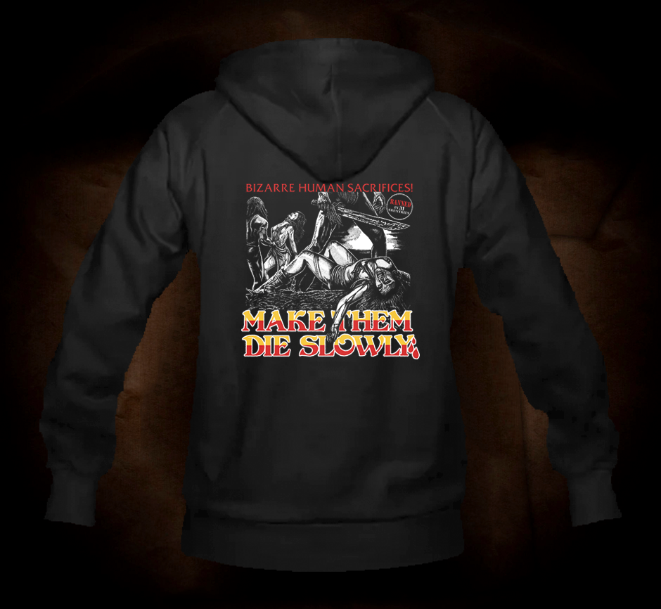 Official Grindhouse Line: Make Them Die Slowly (Cannibal Ferox) - Hooded Sweatshirt