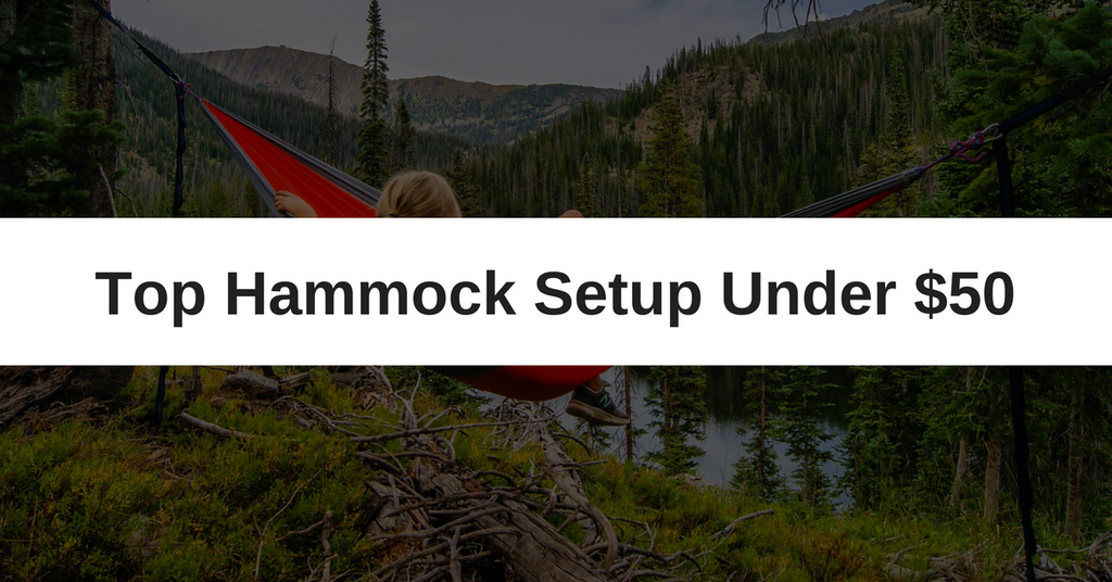 Top Hammock Setup Under $50