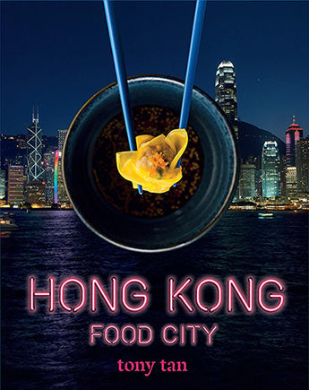 Tony Tan Hong Kong Food City