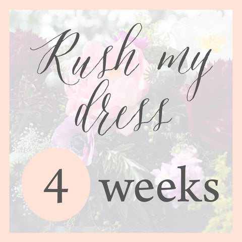RUSH MY DRESS - 10 weeks