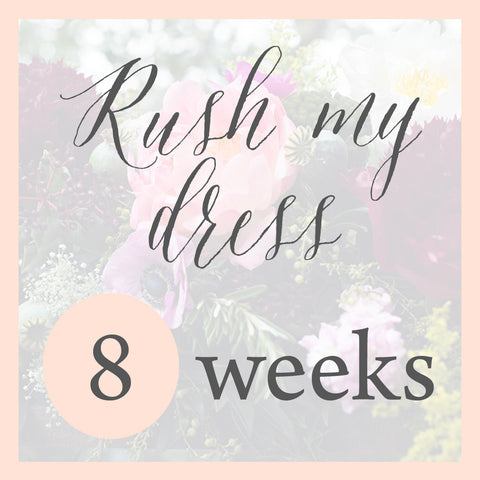 RUSH MY DRESS - 4 weeks