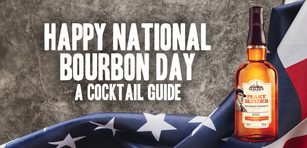 Happy National Bourbon Day! - A bourbon Cocktail Guide