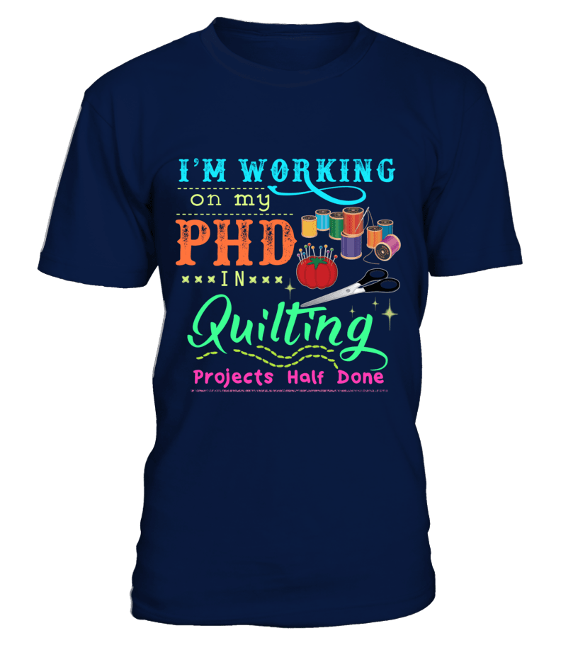 Quilting PHD Shirt - I Love Quilting Forever - 1