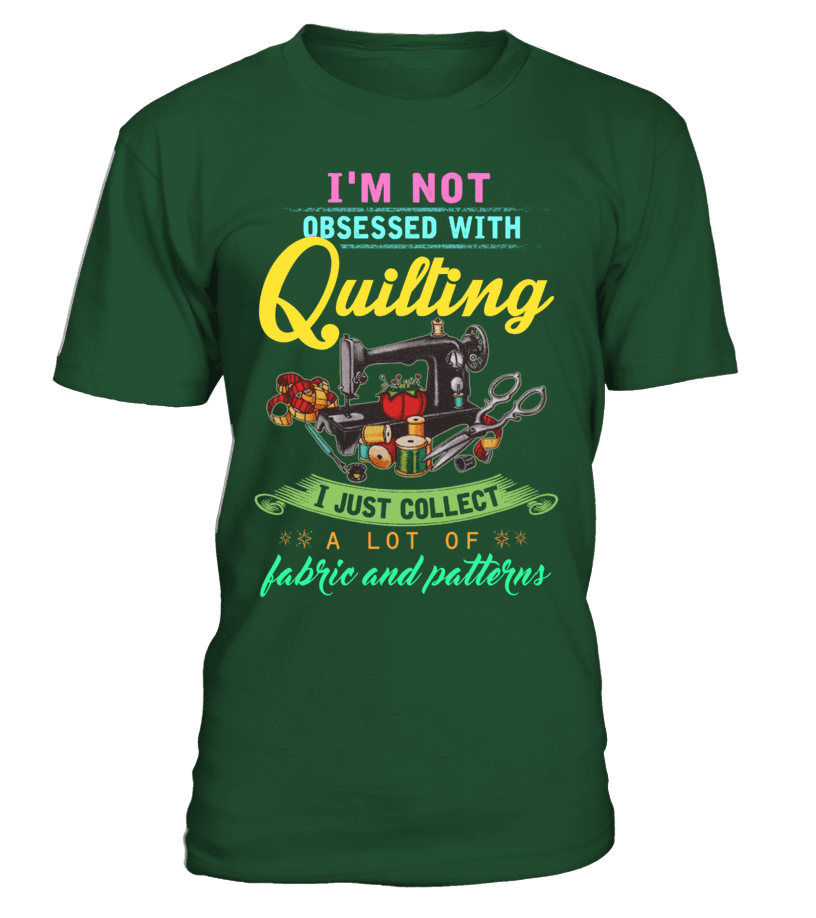Quilting Obsessed Shirt - I Love Quilting Forever - 13