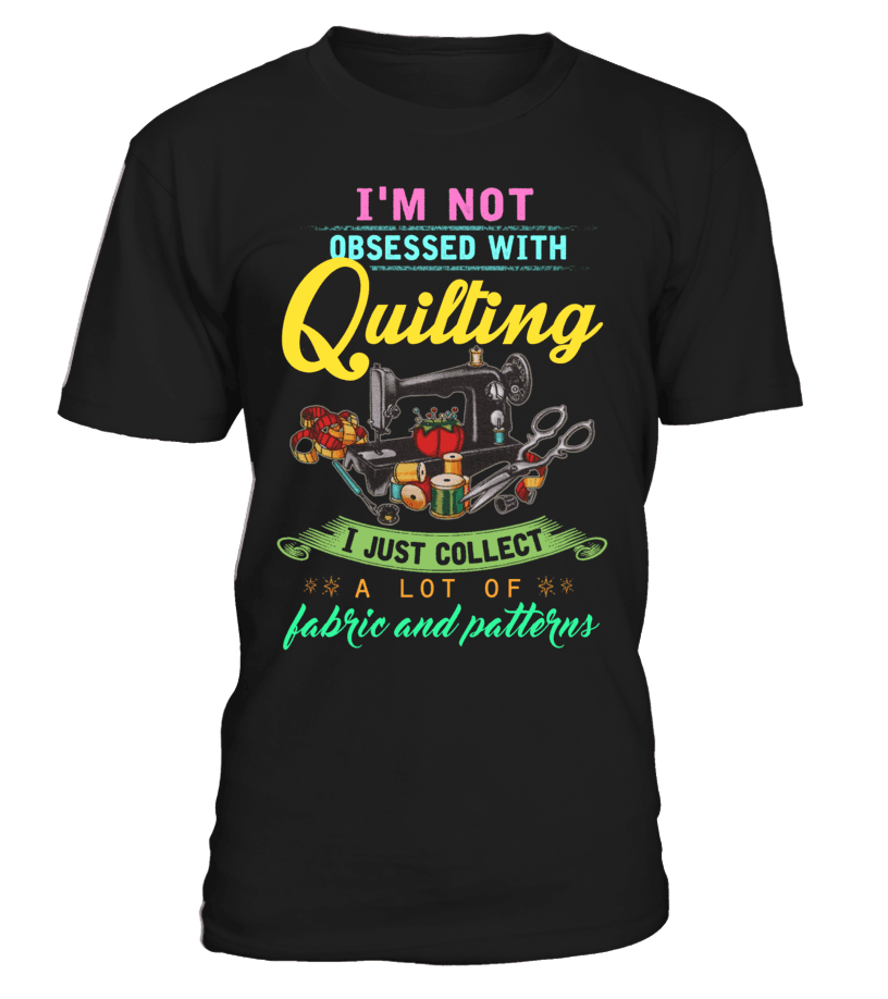 Quilting Obsessed Shirt - I Love Quilting Forever - 5