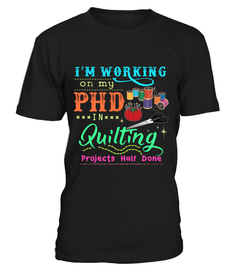 Quilting PHD Shirt - I Love Quilting Forever - 5