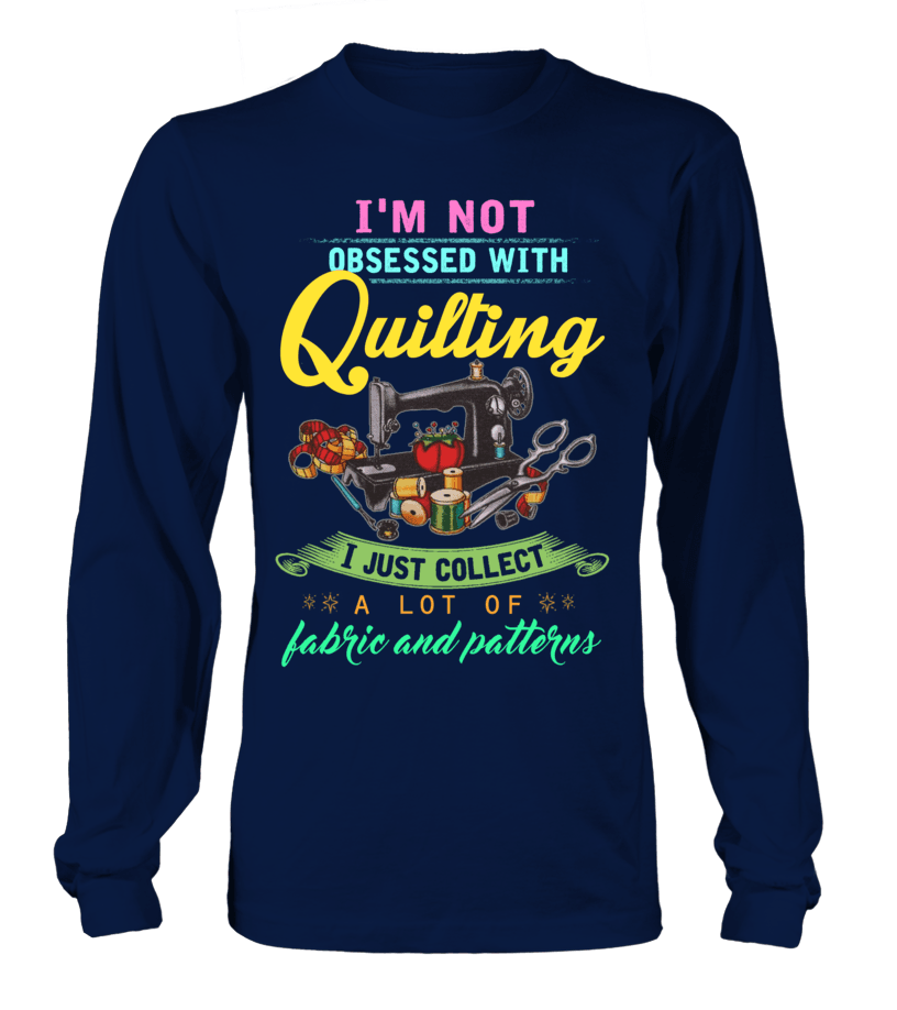 Quilting Obsessed Shirt - I Love Quilting Forever - 2