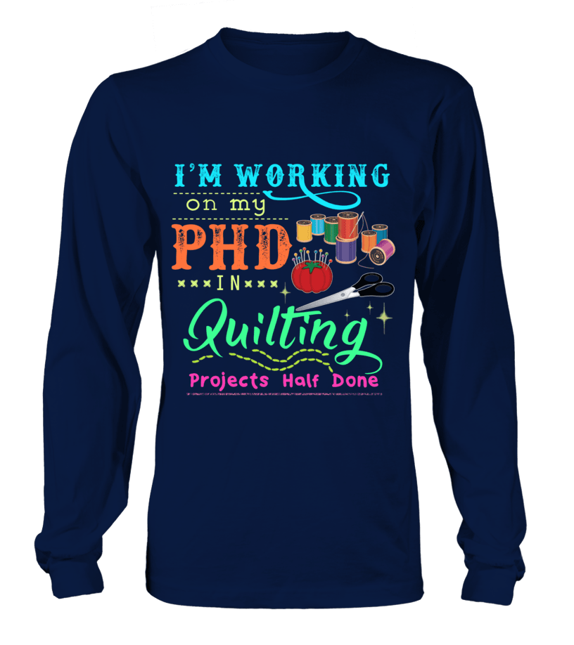 Quilting PHD Shirt - I Love Quilting Forever - 2