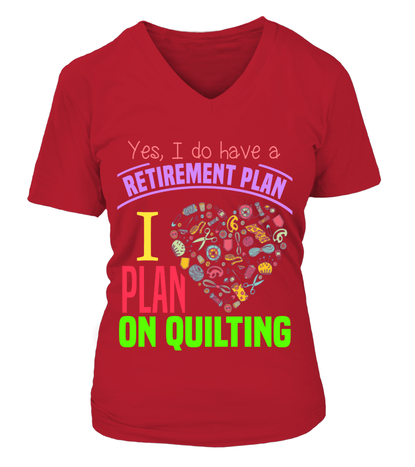 Quilting Retirement Plan Shirt - I Love Quilting Forever - 12