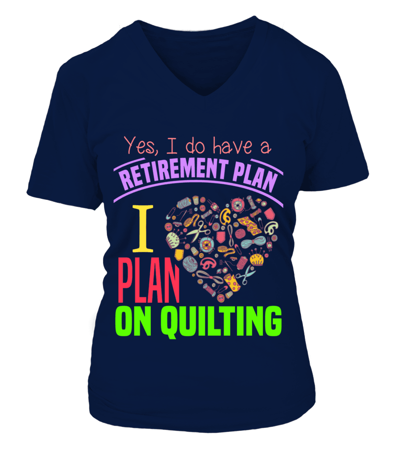 Quilting Retirement Plan Shirt - I Love Quilting Forever - 4