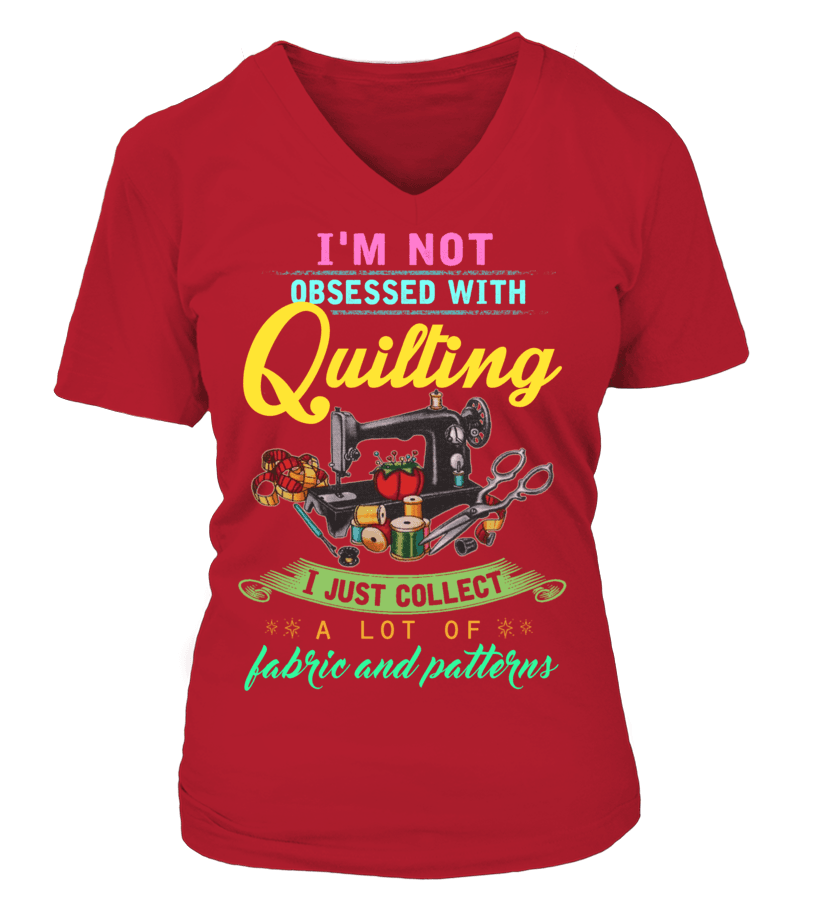 Quilting Obsessed Shirt - I Love Quilting Forever - 12