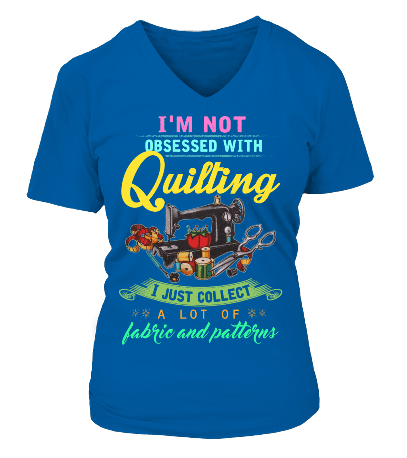 Quilting Obsessed Shirt - I Love Quilting Forever - 17