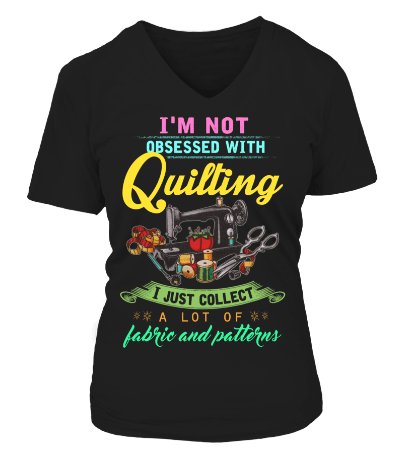 Quilting Obsessed Shirt - I Love Quilting Forever - 8