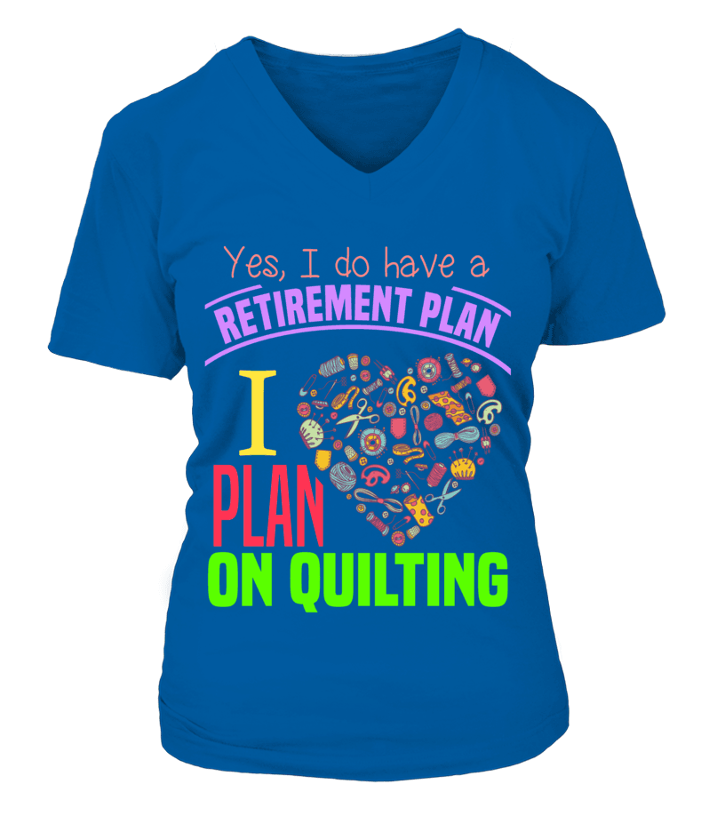 Quilting Retirement Plan Shirt - I Love Quilting Forever - 17