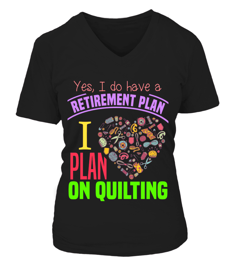 Quilting Retirement Plan Shirt - I Love Quilting Forever - 8