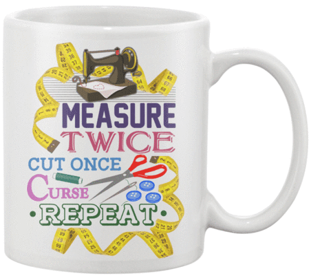 Sewing Measure Twice Mug - I Love Quilting Forever