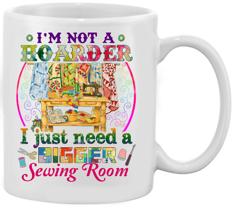 Sewing Hoarder Mug - I Love Quilting Forever