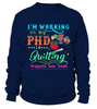 Quilting PHD Shirt - I Love Quilting Forever - 3