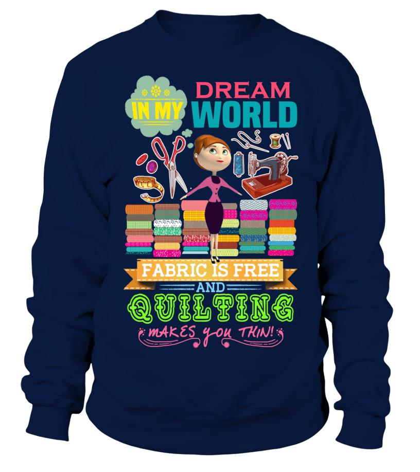 Quilting Dream Shirt - I Love Quilting Forever - 3