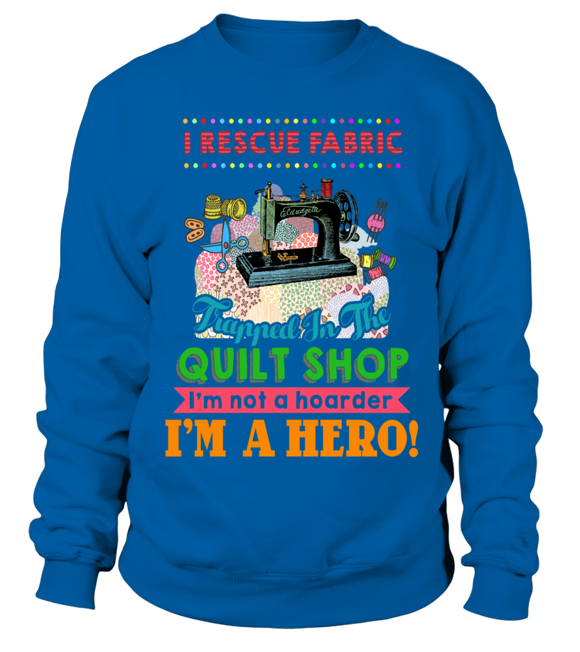 Quilting Hero Shirt - I Love Quilting Forever - 14