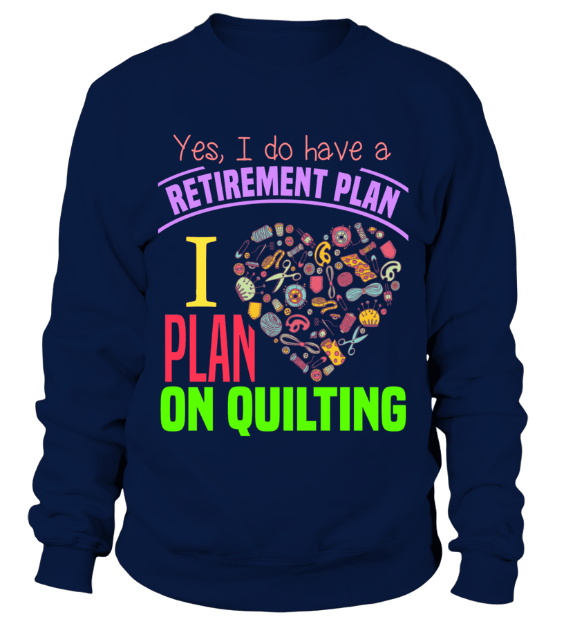 Quilting Retirement Plan Shirt - I Love Quilting Forever - 3
