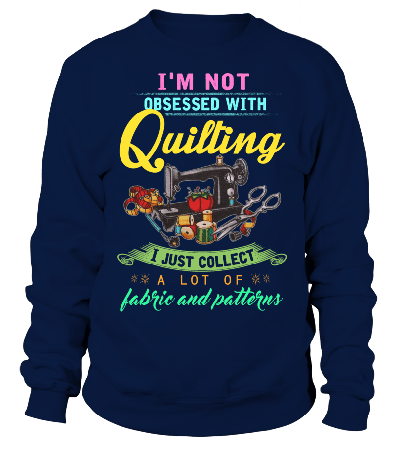 Quilting Obsessed Shirt - I Love Quilting Forever - 3