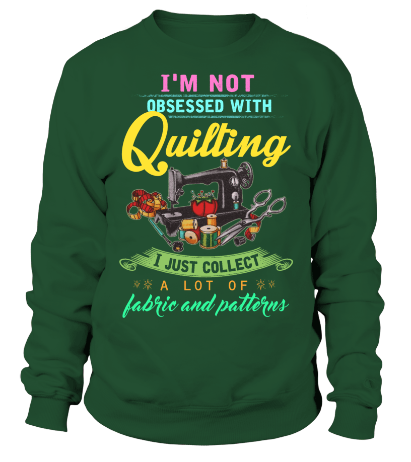 Quilting Obsessed Shirt - I Love Quilting Forever - 14