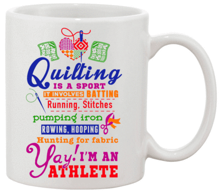 Quilting Athlete Mug - I Love Quilting Forever