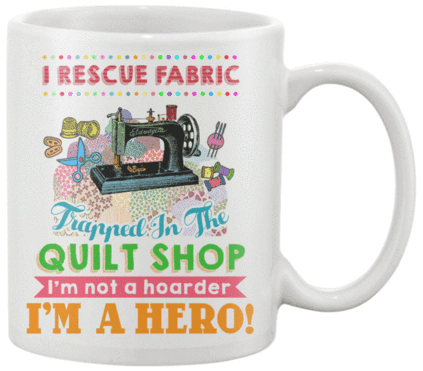 Quilting Hero Mug - I Love Quilting Forever