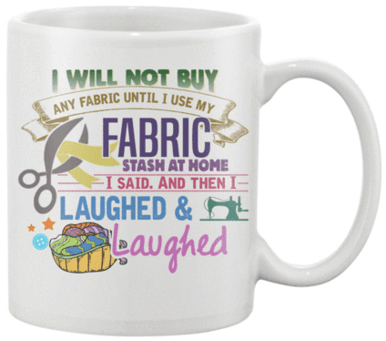 Sewing Stash Mug - I Love Quilting Forever