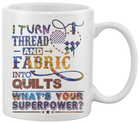 Quilting Superpower Mug - I Love Quilting Forever