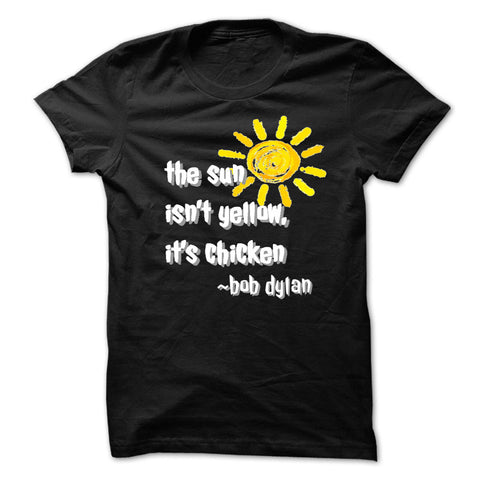 Bob Dylan Quote T-Shirt