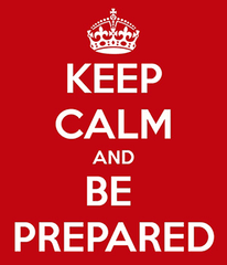 keep calm and be prepared