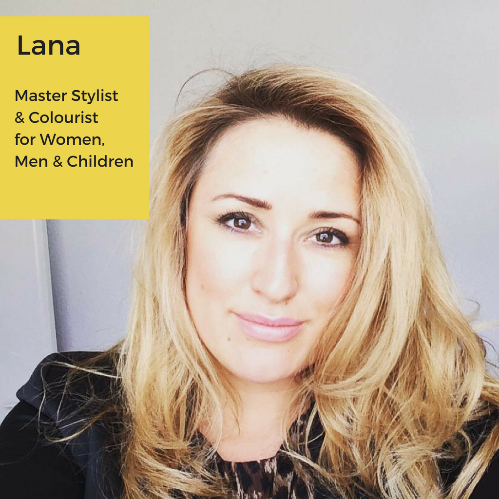 Lana - Master Stylist & Colourist