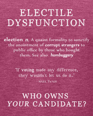 Electile Dysfunction - libertarian shirts and politics t shirt