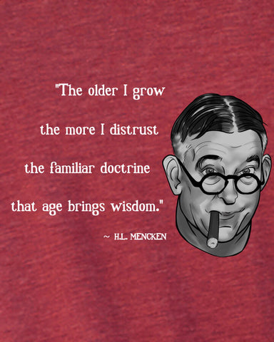 H.L. Mencken on Age & Wisdom — funny women's tees