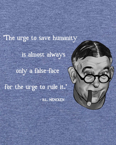 H.L. Mencken on Power Seekers — politics t shirt